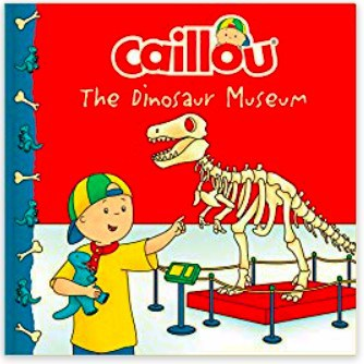 Caillou The Dinosaur Museum