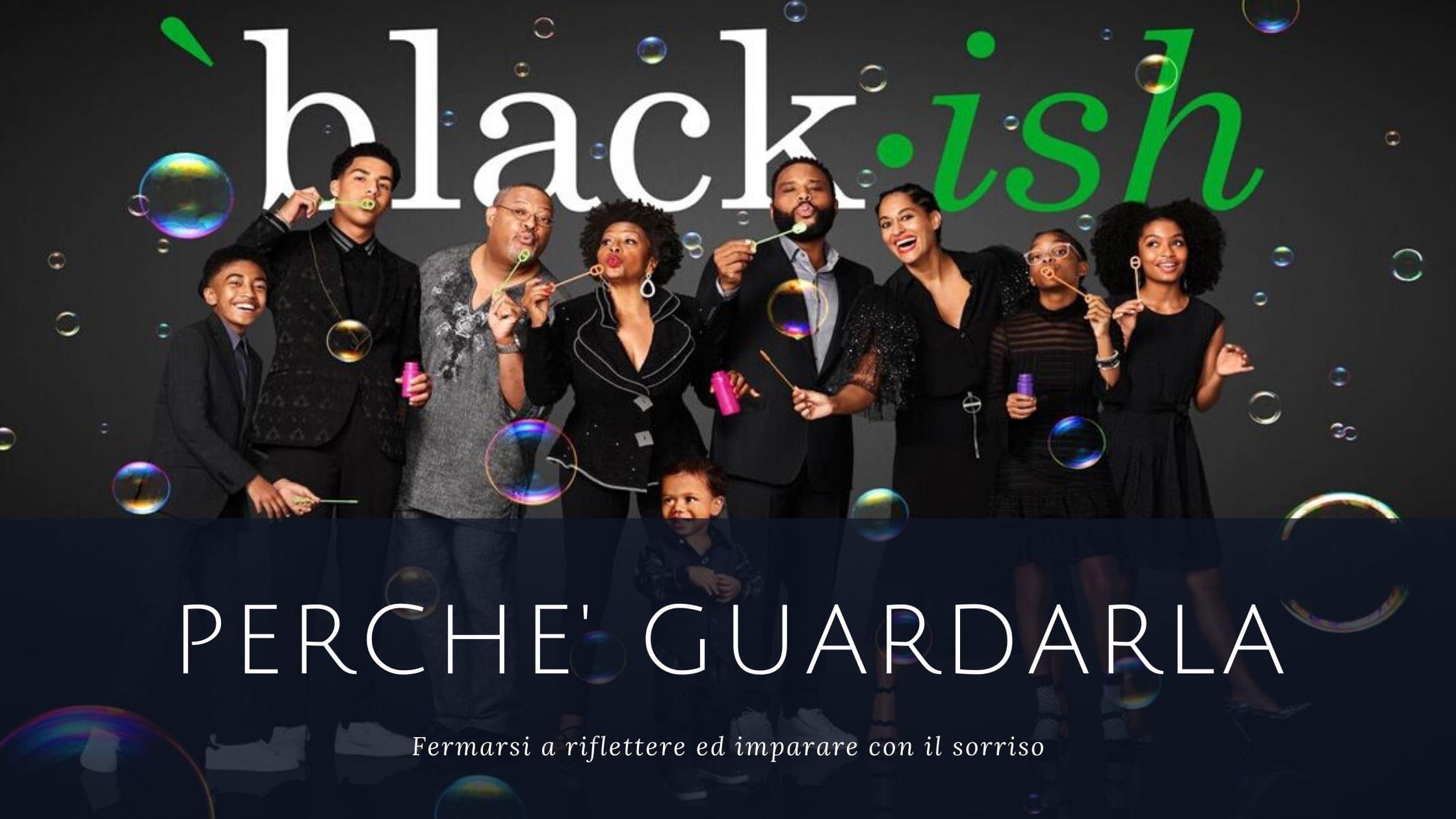 Black-ish: una serie TV per riflettere con il sorriso