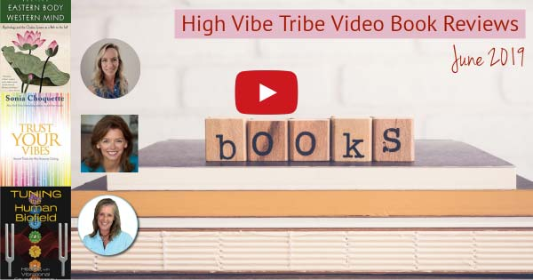 High Vibe Tribe Video Book Reviews for June 2019
