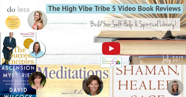 High Vibe Tribe Video Book Reviews for July 2019