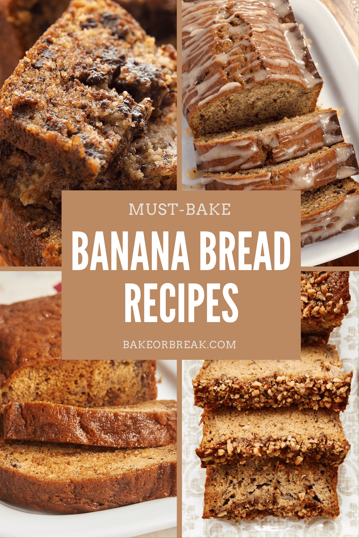 Must-Bake Banana Bread Recipes bakeorbreak.com