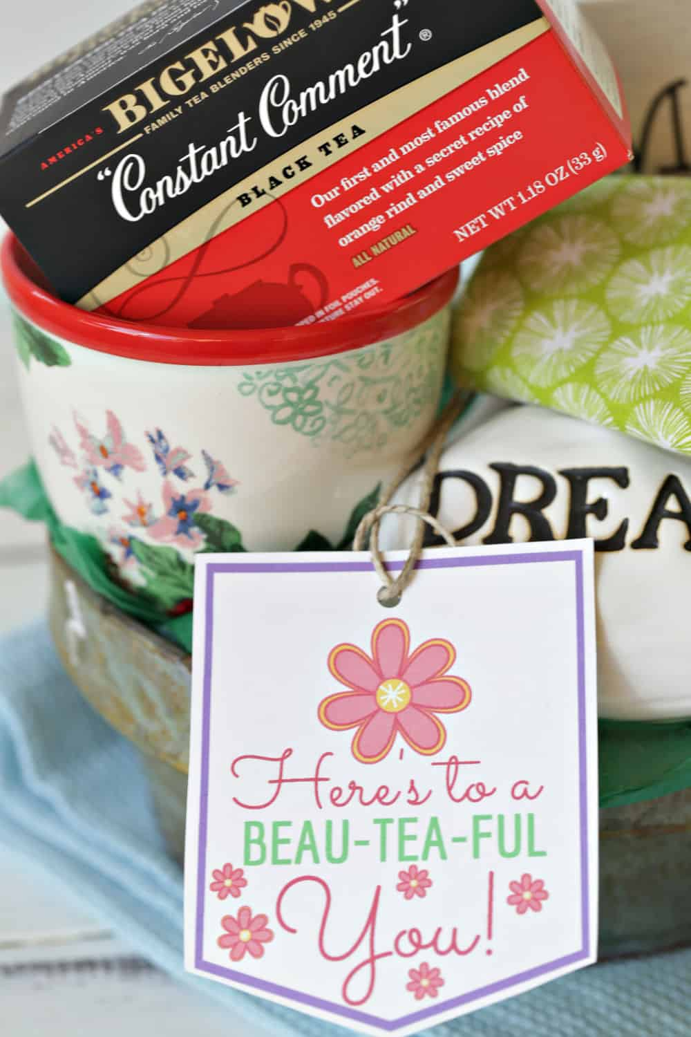 "Surprise mom, or grandma, or Aunt Jane with this ""You're Beau-TEA-ful"" DIY Mother's Day Gift Idea. Download the free printable gift tag to attach to your gift. #TeaProudly, #Ad, #MyConstantComment #GiftIdea #GiftBasket #Printables #MothersDayGift"