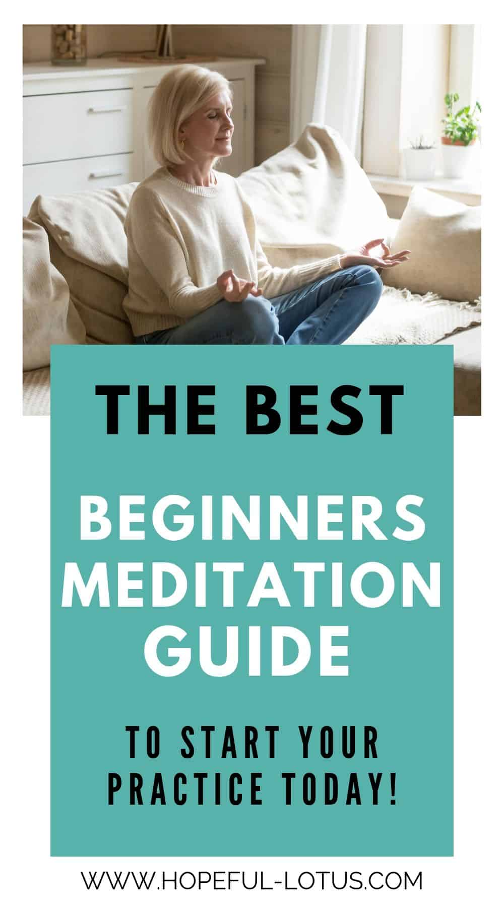 Learn meditation for beginners with this beginners meditation guide, including actionable steps and beginners techniques to start your home practice today!