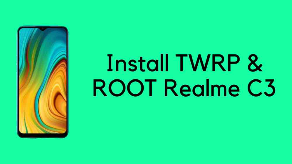 Install TWRP and ROOT Realme C3