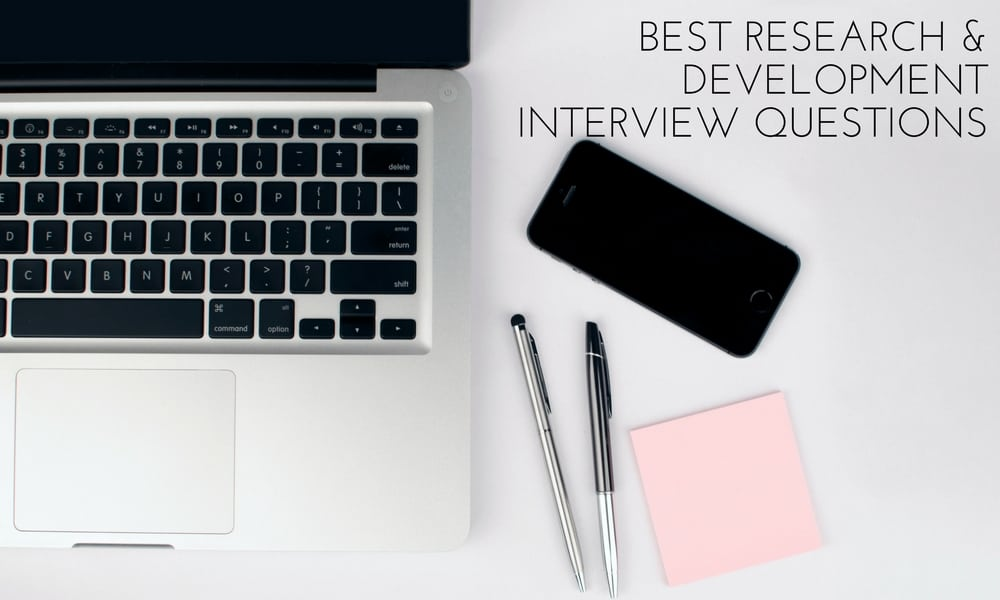 best research and development interview questions