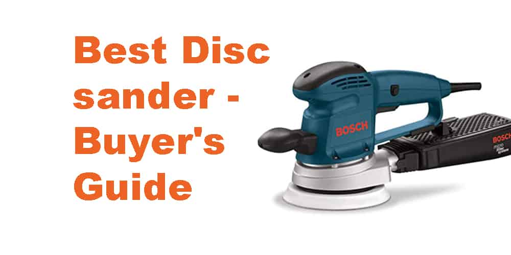 Best Disc sander | Buyer's Guide
