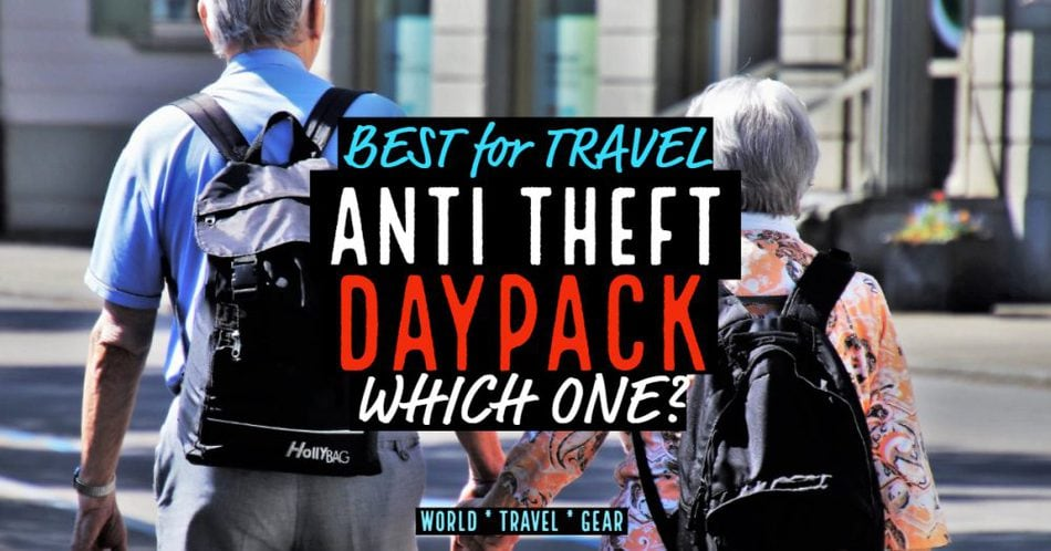 Best anti theft Daypack for traveling