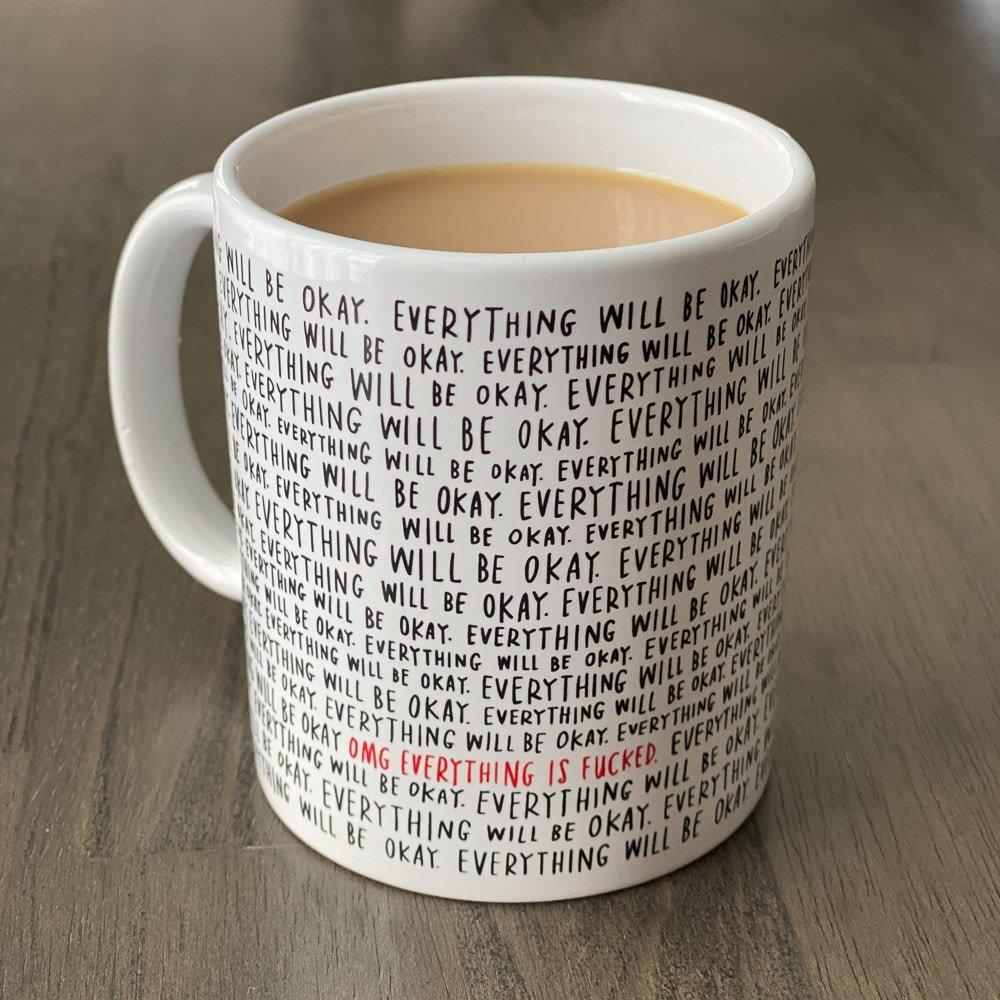 Everything will be okay coffee mug purchased from CraftBoner.com