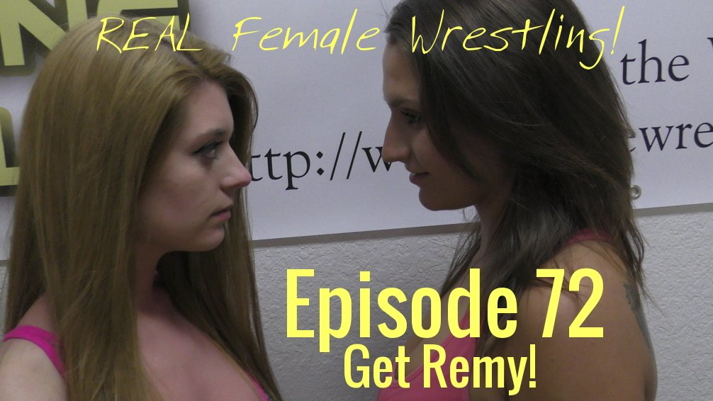 episode72coverphotogetremyremyrushvscallistostrikerealfemalecompetitivematwrestling