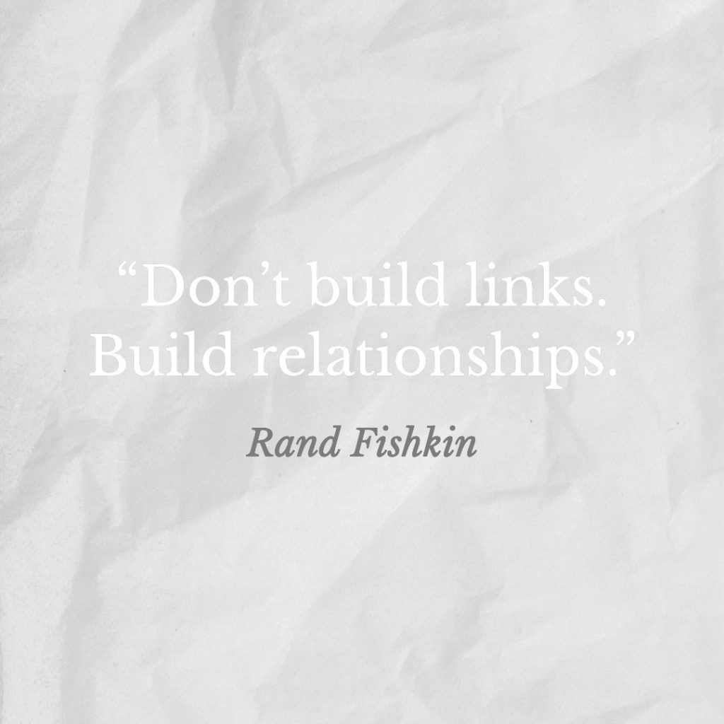 don't build links, build relationships