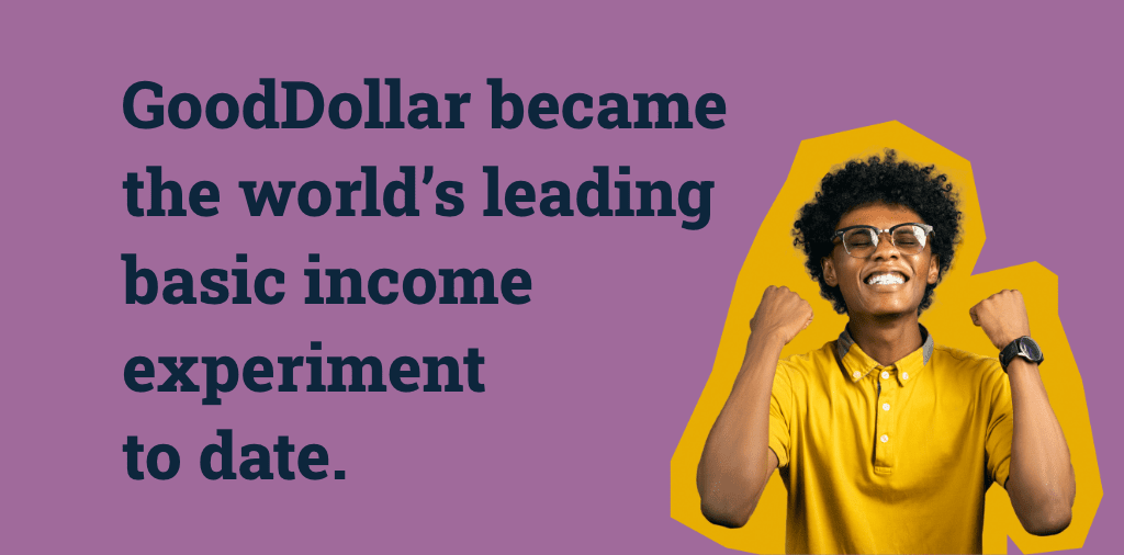 GoodDollar became the world's leading basic income experiment to date