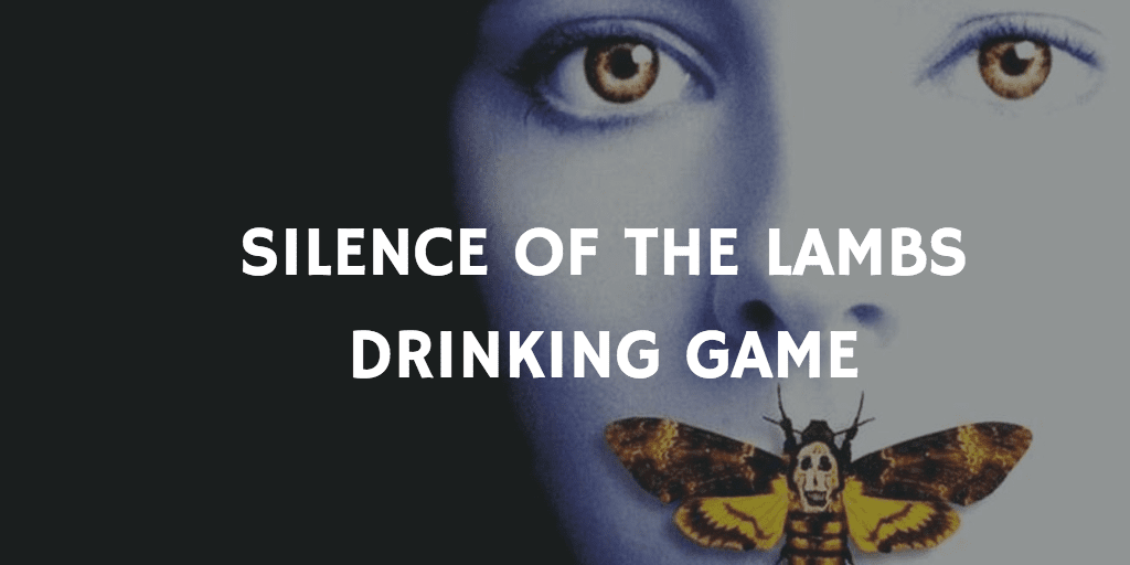 THE SILENCE OF THE LAMBS HORROR MOVIE DRINKING GAMES