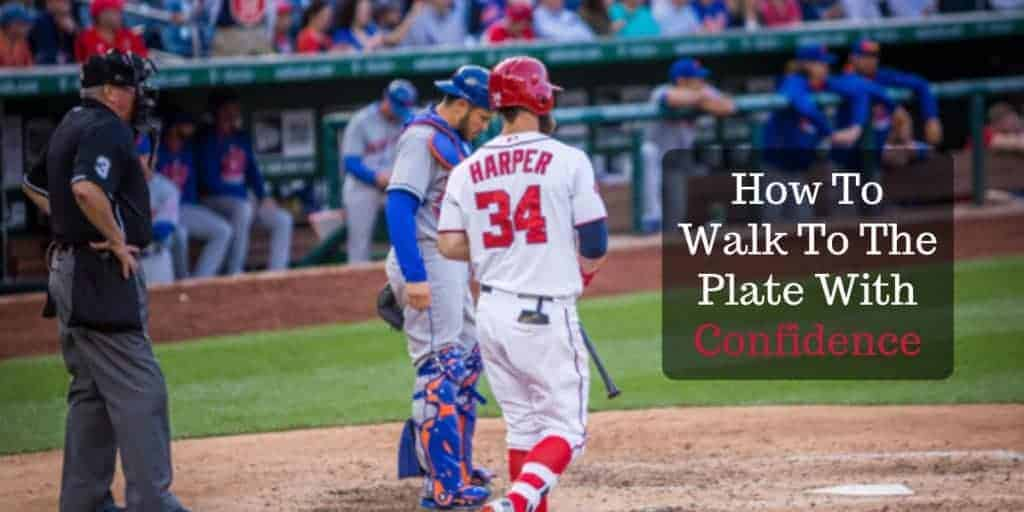 How To Walk To The Plate With Confidence