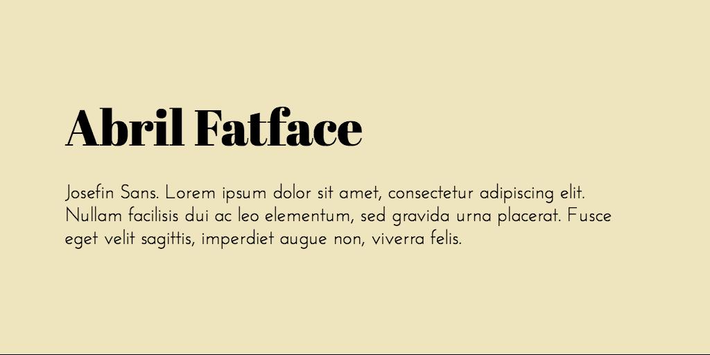 Abril Fatface Josefin Sans combinations