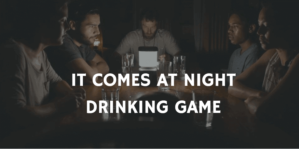 It Comes At Night - Pandemic Movie Drinking Game