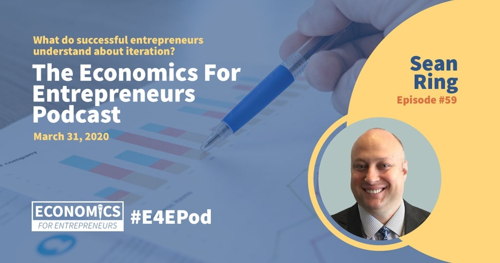 Sean Ring on the Economics for Entrepreneurs podcast