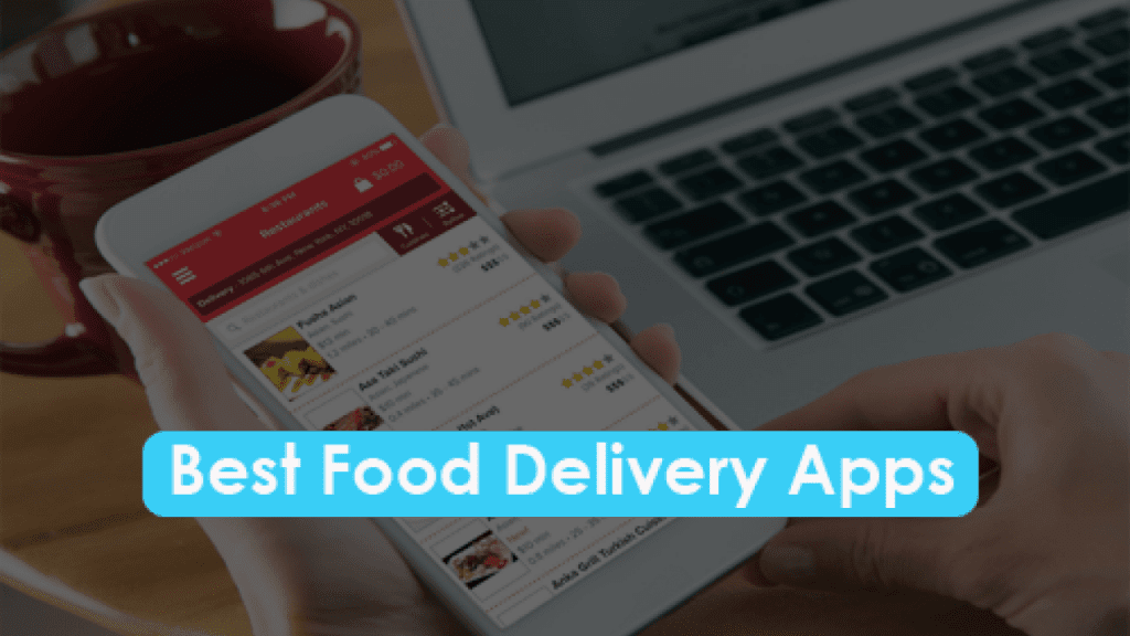 10 Best Food Delivery Apps That You Must Try in 2020