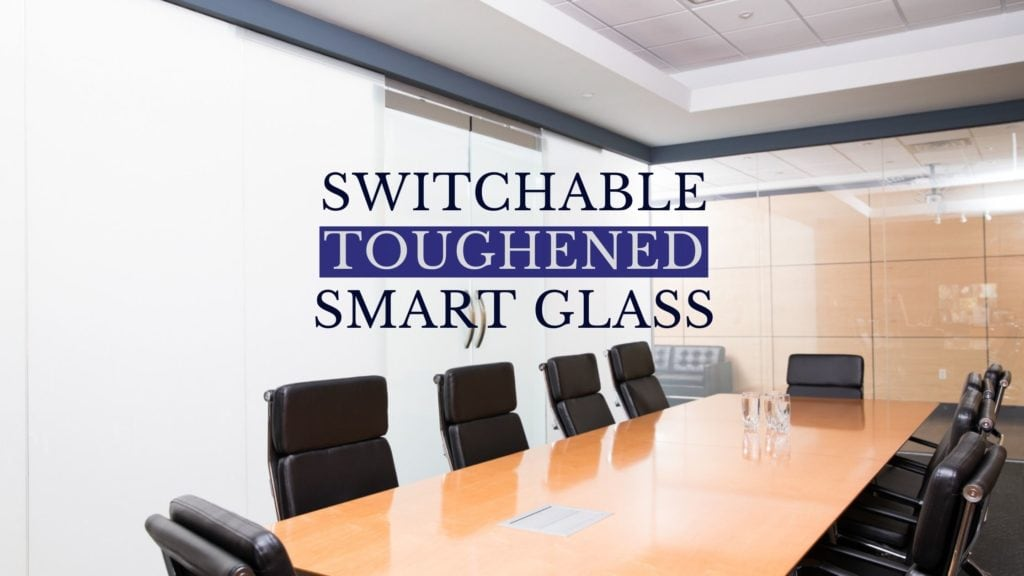 switchable toughened smart glass, smart glass, switchable privacy glass