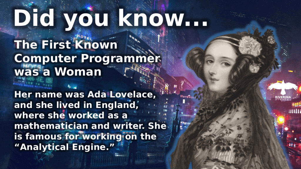 Ada Lovelace was the first programmer and a woman