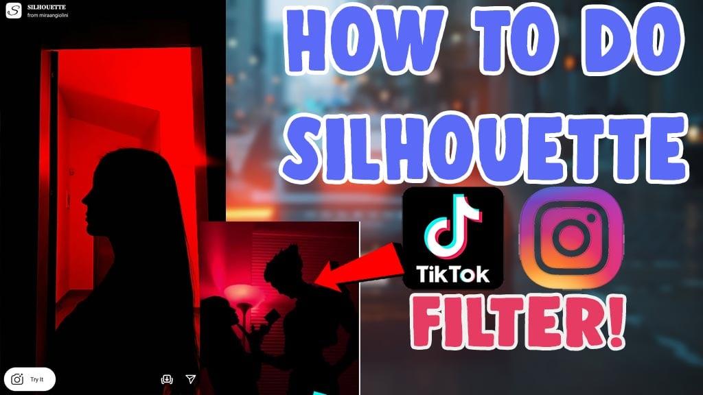 how to do silhouette challenge tiktok filter tutorial