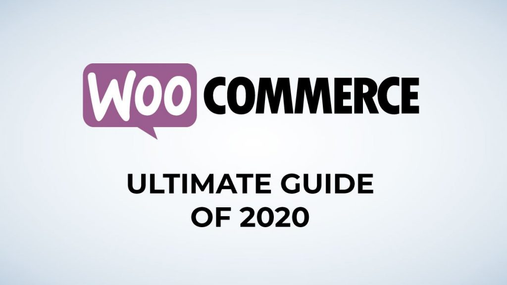 What is WooCommerce? ultimate guide 2020