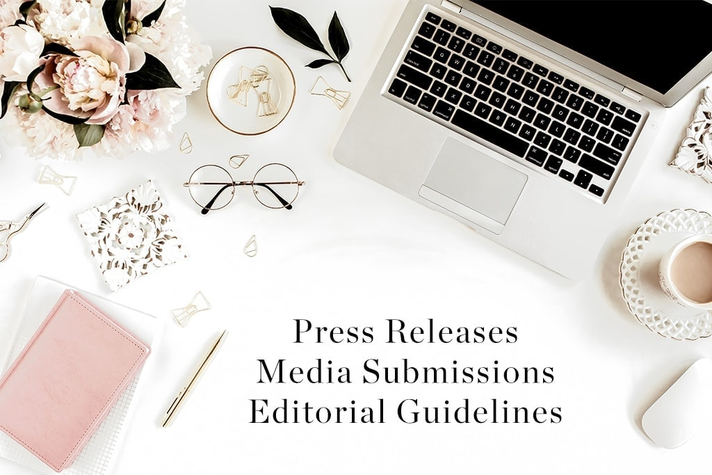 Press Releases Media Submissions Editorial Guidelines