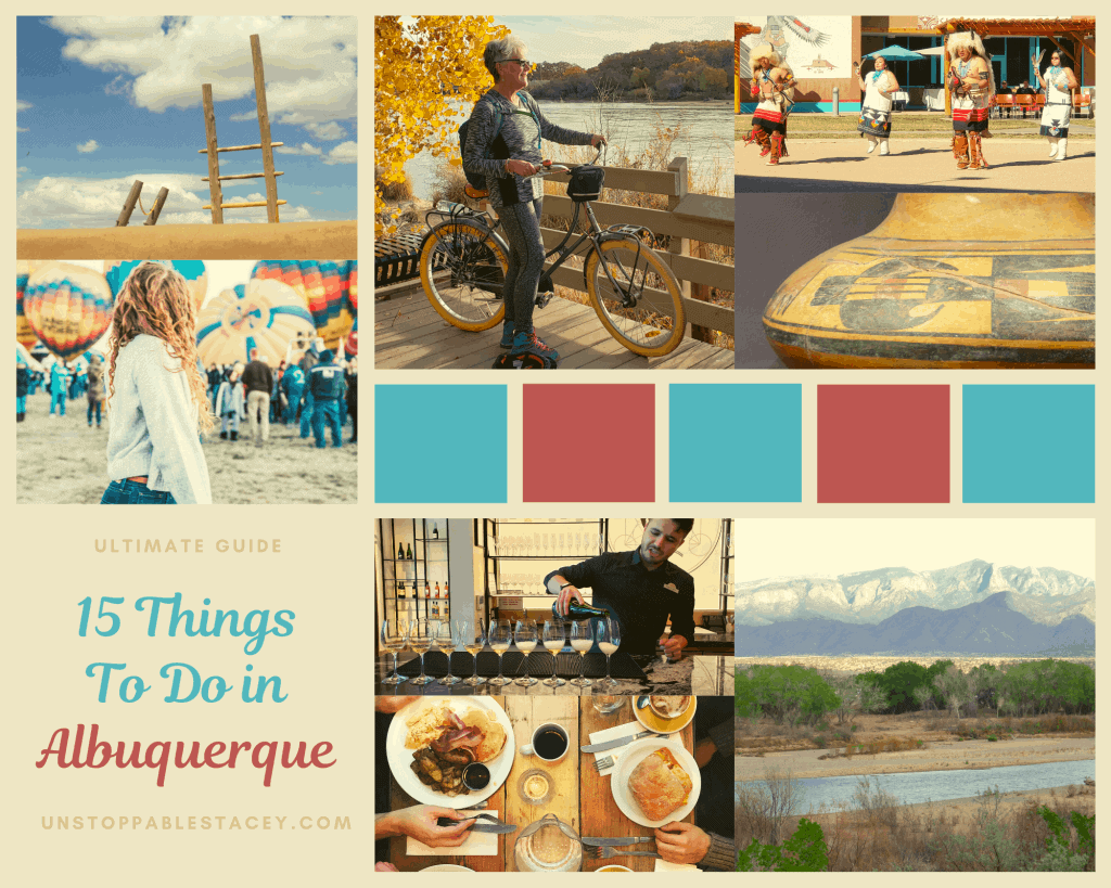 "Photo montage of young woman in front of hot air balloons, Unstoppable Stacey on bike, Native people dancing in traditional garb, close up of ancient pottery, profile of Sandia Mountains and lettering the reads ""15 Things to do in Albuquerque"""