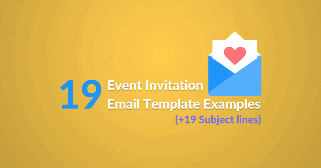 19 Event Invitation Email Template Examples 19 Subject Lines