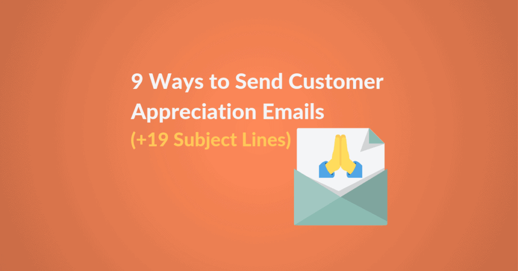 9 Ways to Send Customer Appreciation Emails featured image