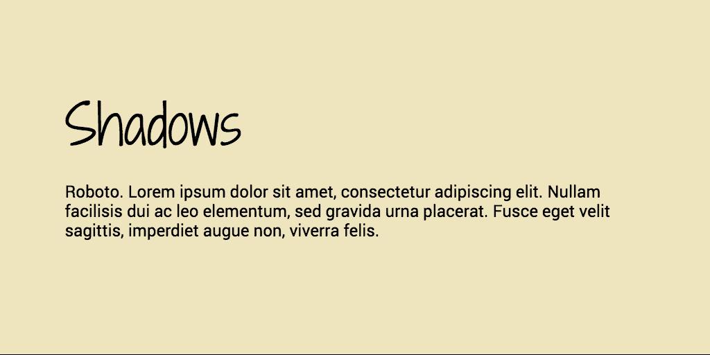 Shadows & Roboto Font combination