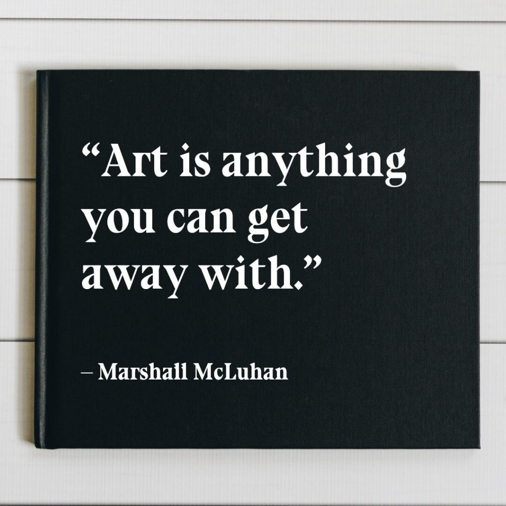 art is anything you can get away with quote