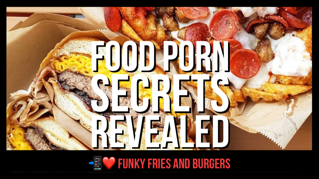 Food Porn Secrets Revealed episode of Digital Hospitality featuring Funky Fries and Burgers