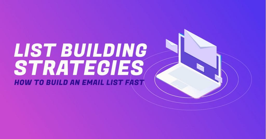 How to build an email list fast applying List Building