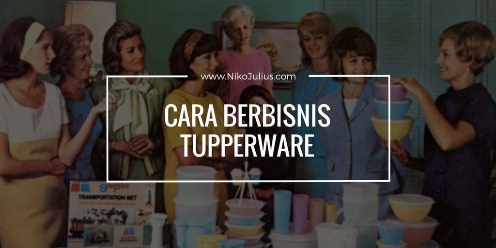 cara berbisnis tupperware