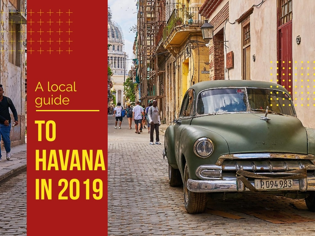 Local Guide to Havana in 2019