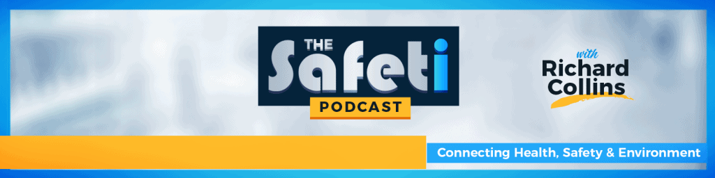 Safeti Podcast - Connecting Health Safety and Environment