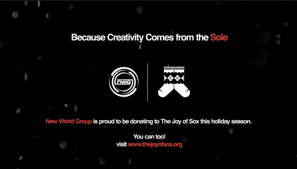 "Click the image to New World Group's ""The joy of the season"" video. NWG is proud to be donating to The Joy of Sox - a nonprofit that gives joy to the homeless by giving them new socks."