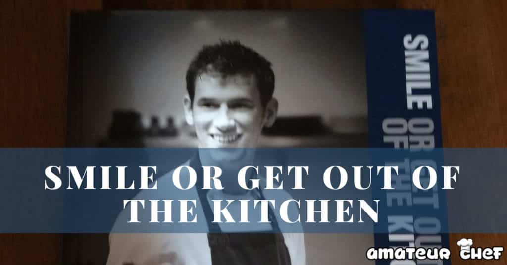 Smile Or Get Out The Kitchen Book Feature Image | AmateurChef.co.uk