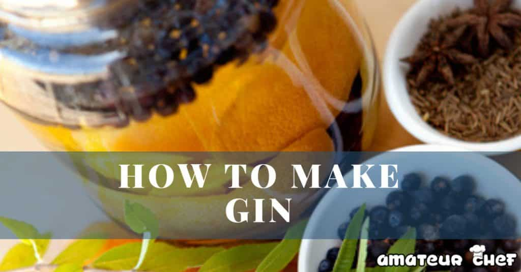 How To Make Gin At Home | AmateurChef.co.uk