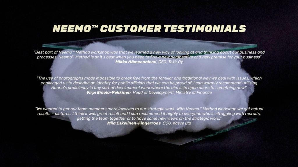 Neemo Method asiakasreferenssit Kasve Oy, Tekir, Ministy of Finance ovat käyttäneet menetelmää organisatio kehitykseen yksiköissään.