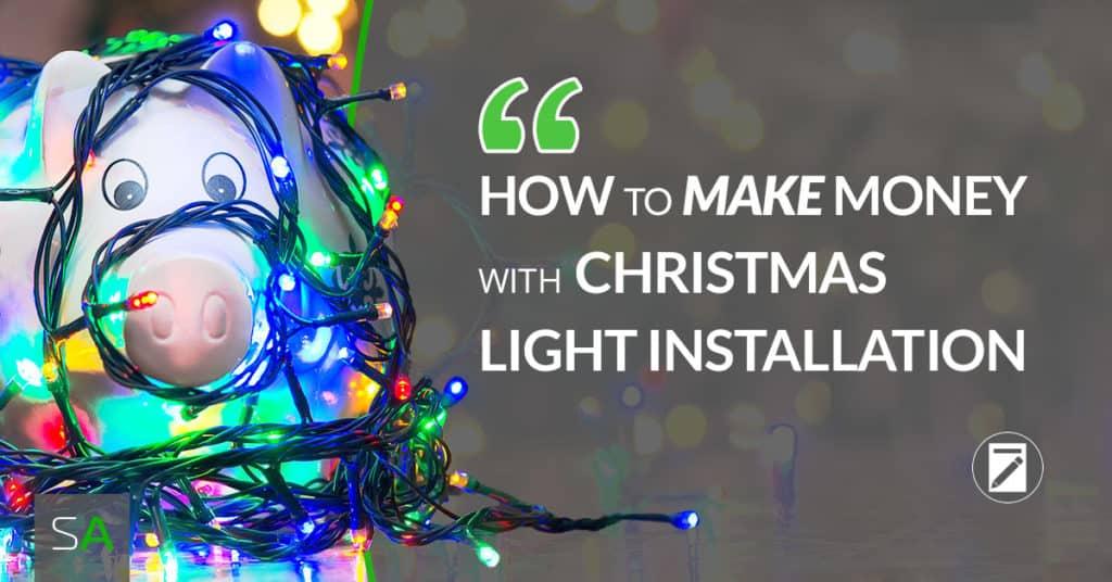 Christmas Light Installation.How To Make Money With Christmas Light Installation