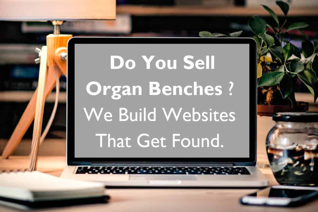 do you sell organ benches. We design websites that get found and convert, Web design peterborough Blue Dolphin