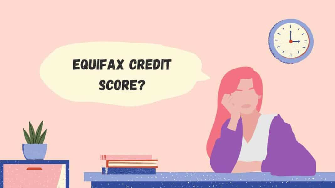 Equifax Score: Important, How It Works, Credit Score Impact