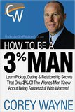 How to Be a 3% Man, Winning the Heart of the Woman of Your Dreams book cover
