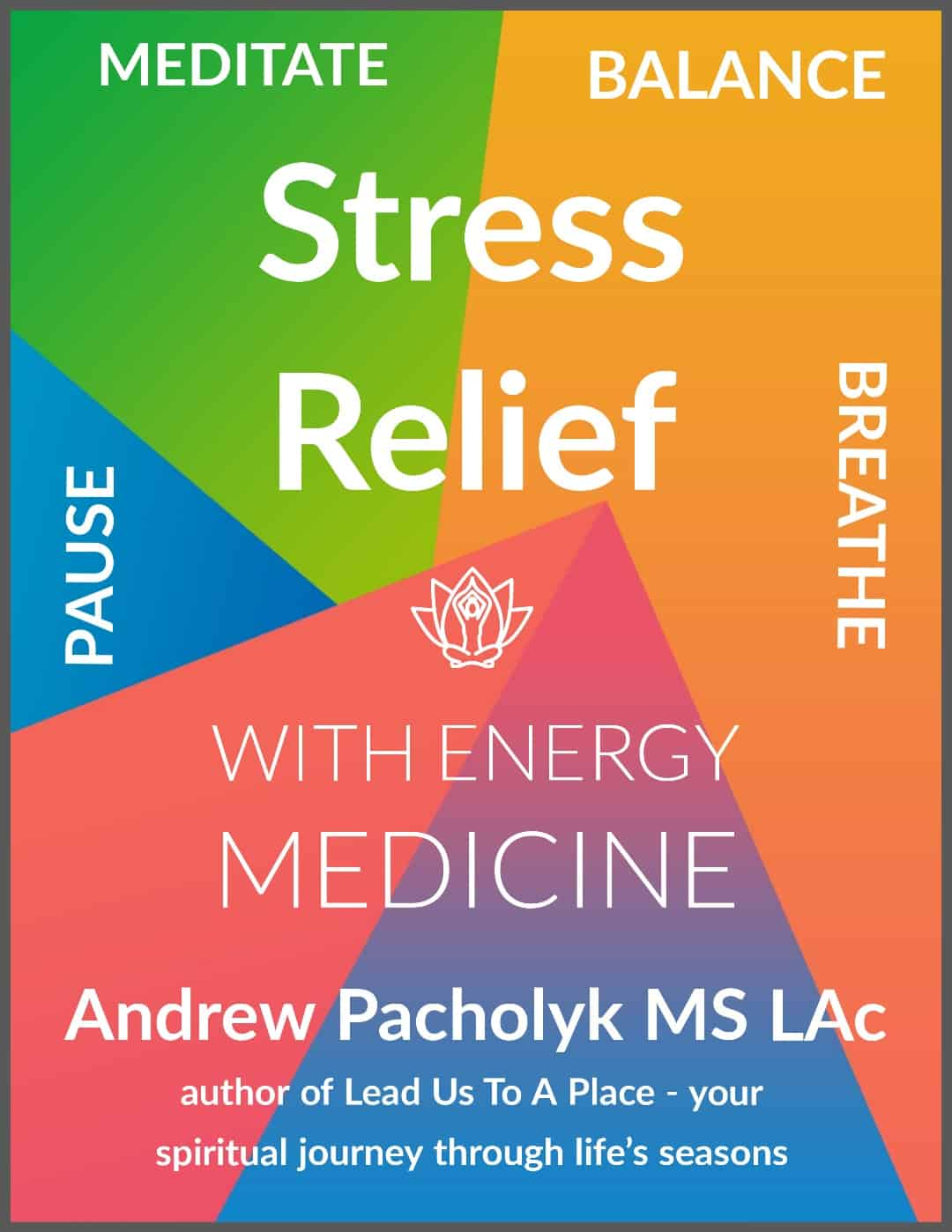 Stress Relief With Energy Medicine