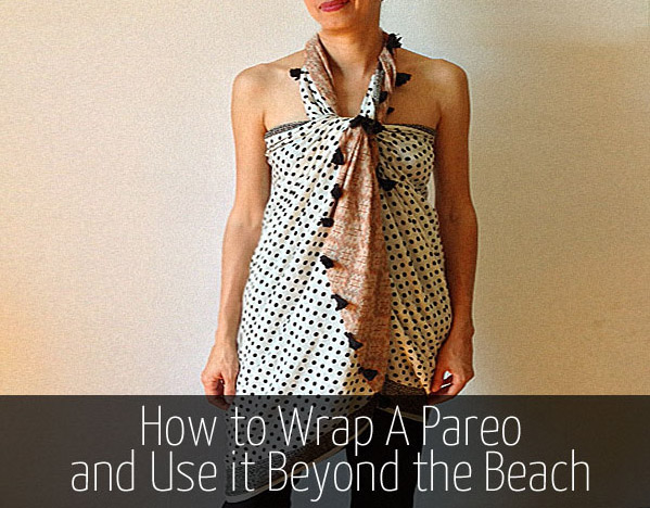How to  wear a pareo 7 different ways and use it beyond the beach