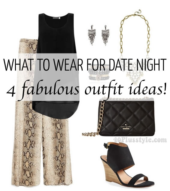 What to Wear For Date Night – 4 fabulous outfit ideas!