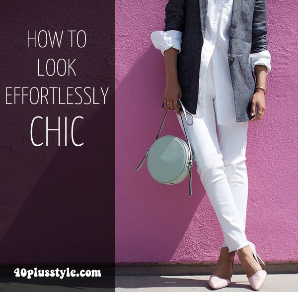 How to Look Effortlessly Chic: 6 steps to help you achieve it!