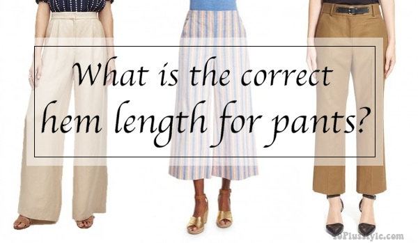 What is the correct hem length for pants?