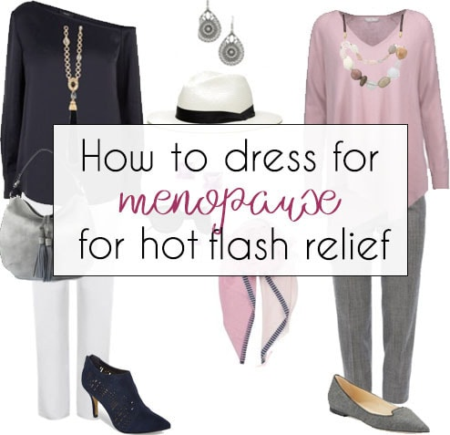 How to dress for menopause for hot flash relief – 8 essential things to do!